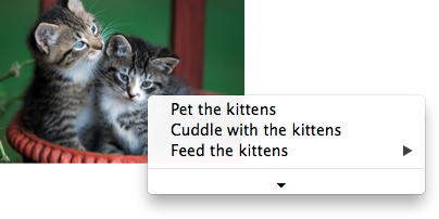 A context menu, shown over a picture of cats, with four lines: the first two offering the menu items described in the markup above ('Pet the kittens' and 'Cuddle with the kittens'), the third giving a submenu labeled 'Feed the kittens', and the fourth, after a horizontal splitter, consisting of only a downwards-pointing disclosure triangle.